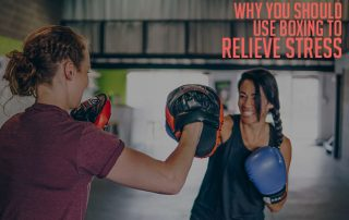 "Featured image for article ""Why You Should Use Boxing to Relieve Stress"""
