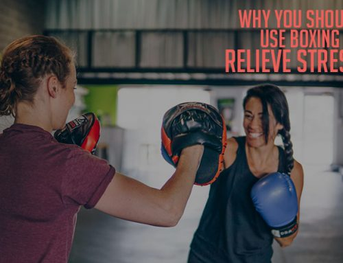 Why You Should Use Boxing to Relieve Stress